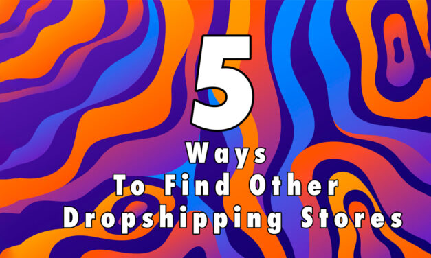 5 ways to find other dropshipping stores